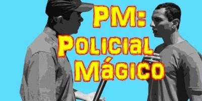 PM - Policial Mágico