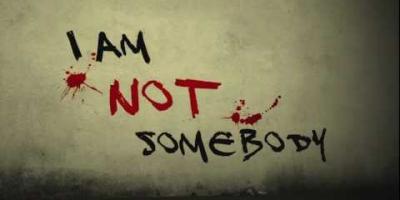 I AM NOT SOMEBODY