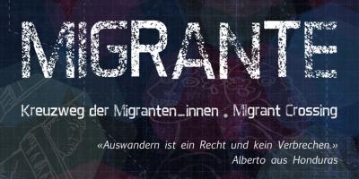 Viacrucis Migrante - Kreuzweg der Migrant_innen