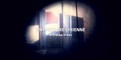 A Syrian Story (Une histoire syrienne)