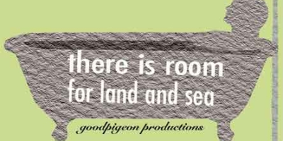 There Is Room for Land &  Sea