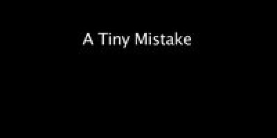 A Tiny Mistake