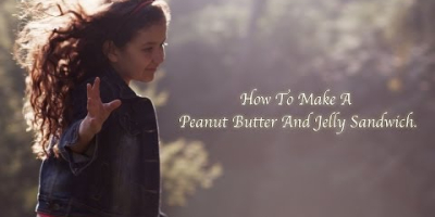 How To Make A Peanut Butter and Jelly Sandwich
