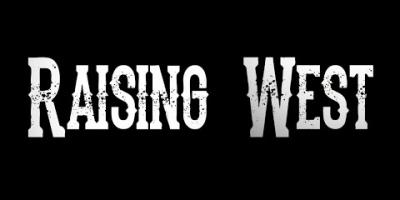 Raising West