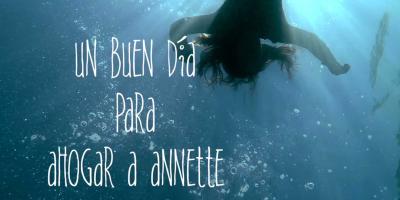 Un buen día para ahogar a Annette
